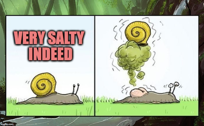 VERY SALTY INDEED | made w/ Imgflip meme maker