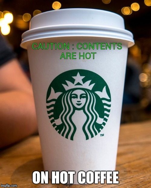 Coffee | ON HOT COFFEE | image tagged in coffee | made w/ Imgflip meme maker