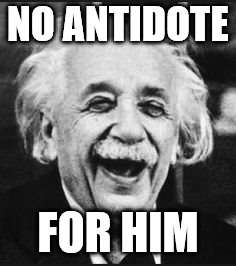 NO ANTIDOTE FOR HIM | made w/ Imgflip meme maker