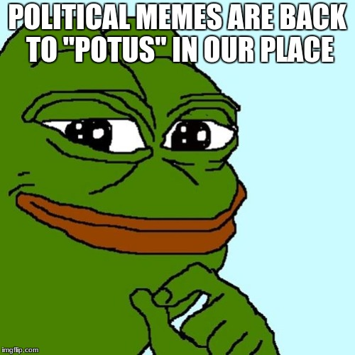 "*slow claps* | POLITICAL MEMES ARE BACK TO ""POTUS"" IN OUR PLACE 