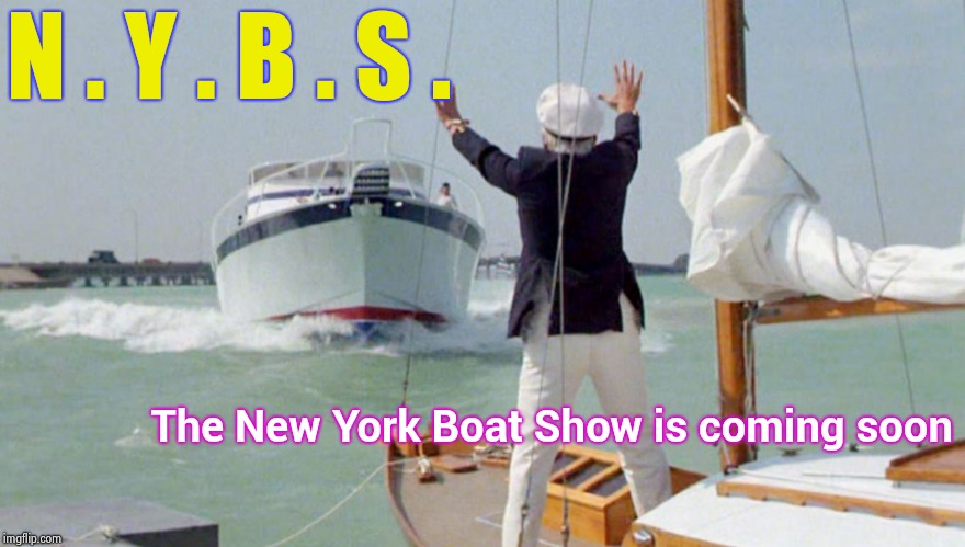 Acronyms are not always a good idea |  N . Y . B . S . The New York Boat Show is coming soon | image tagged in caddy shack boat,show off,bullshit,new york,sinking | made w/ Imgflip meme maker