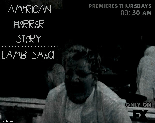 American Horror Story Season 8, Starring Gordon Ramsay. Finally! | image tagged in memes,american horror story,lamb sauce | made w/ Imgflip meme maker