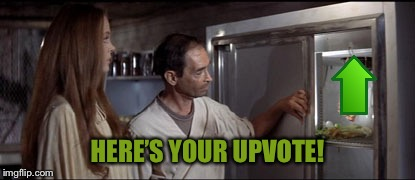 HERE'S YOUR UPVOTE! | made w/ Imgflip meme maker