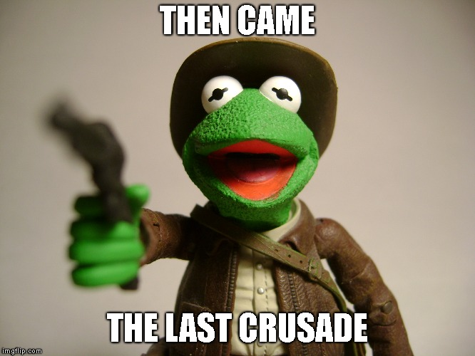 THEN CAME THE LAST CRUSADE | made w/ Imgflip meme maker