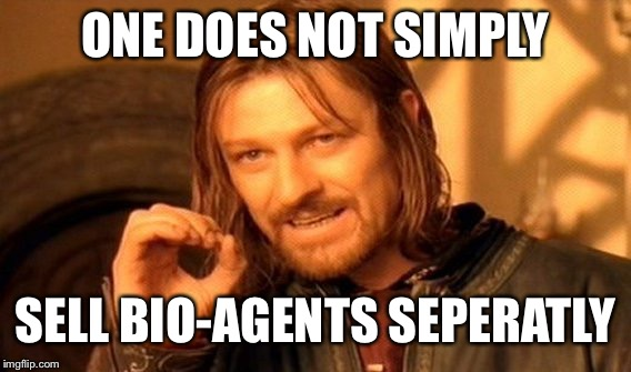 One Does Not Simply Meme | ONE DOES NOT SIMPLY SELL BIO-AGENTS SEPERATLY | image tagged in memes,one does not simply | made w/ Imgflip meme maker