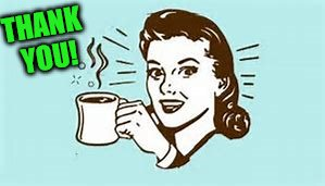 cheers with coffee | THANK YOU! | image tagged in cheers with coffee | made w/ Imgflip meme maker