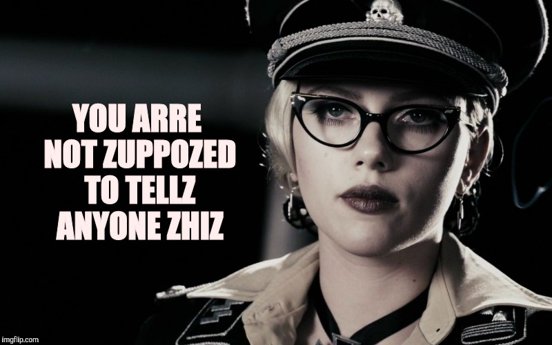 Scarlett Johansson, Silkin Floss,  The Spirit | YOU ARRE NOT ZUPPOZED TO TELLZ ANYONE ZHIZ | image tagged in scarlett johansson,silkin floss,the spirit | made w/ Imgflip meme maker