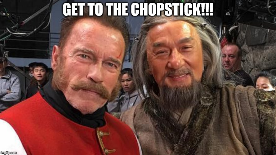 Arnold | GET TO THE CHOPSTICK!!! | image tagged in jackie chan | made w/ Imgflip meme maker