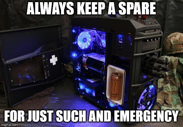 ALWAYS KEEP A SPARE FOR JUST SUCH AND EMERGENCY | made w/ Imgflip meme maker