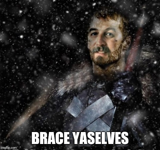 Brace Yourselves Harget | BRACE YASELVES | image tagged in brace yourselves harget | made w/ Imgflip meme maker