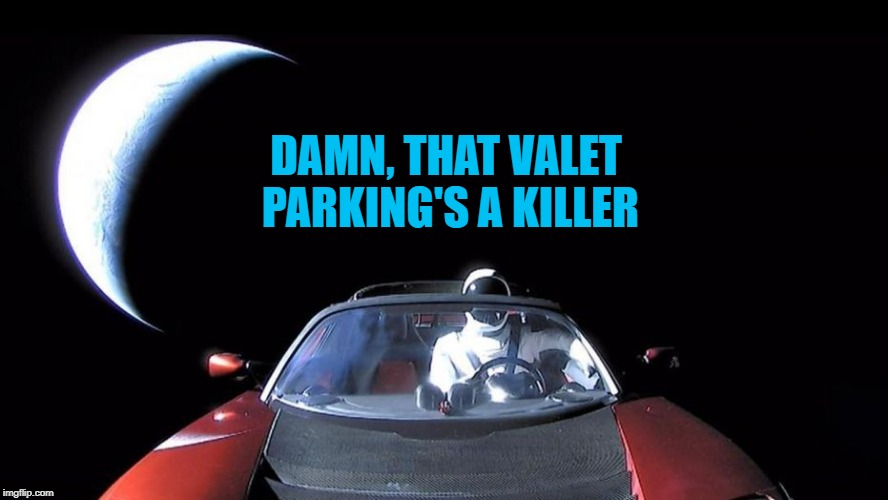 DAMN, THAT VALET PARKING'S A KILLER | made w/ Imgflip meme maker