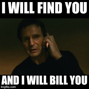 When You Owe the Doctor a $5.00 Copay | I WILL FIND YOU AND I WILL BILL YOU | image tagged in memes,liam neeson taken | made w/ Imgflip meme maker