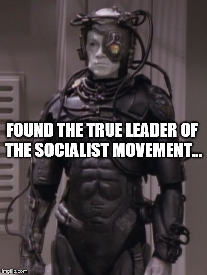 What is socialism | FOUND THE TRUE LEADER OF THE SOCIALIST MOVEMENT... | image tagged in memes | made w/ Imgflip meme maker