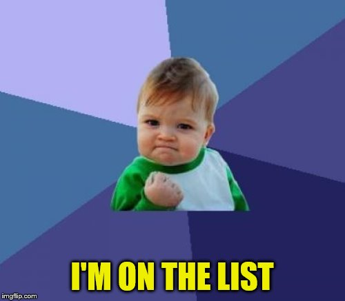 I'M ON THE LIST | made w/ Imgflip meme maker