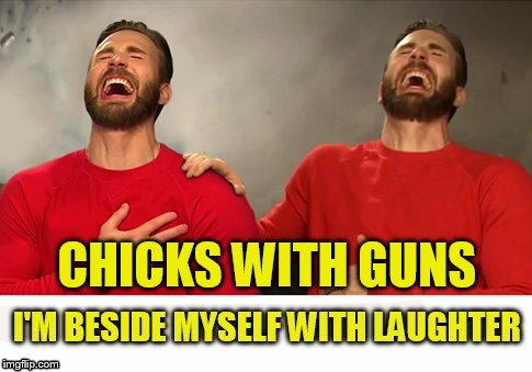 CHICKS WITH GUNS | made w/ Imgflip meme maker