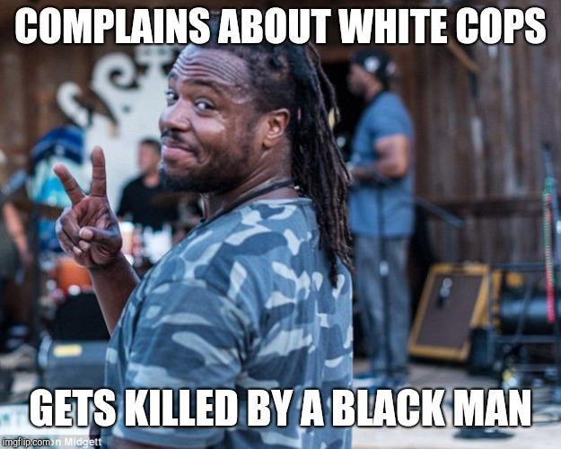 COMPLAINS ABOUT WHITE COPS GETS KILLED BY A BLACK MAN | image tagged in muhiyidin d'baha | made w/ Imgflip meme maker