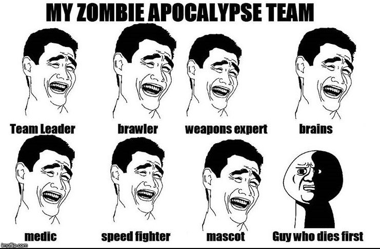 "RIP ""guy who dies first"". Everyone will gloss over your death 