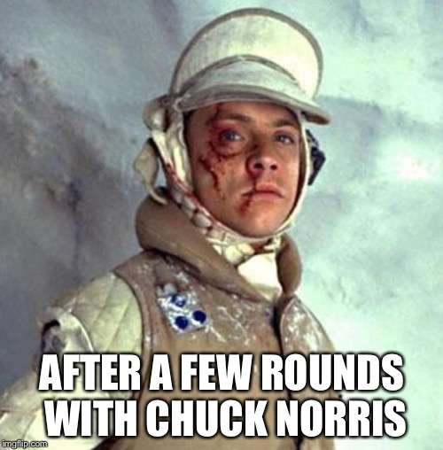 AFTER A FEW ROUNDS WITH CHUCK NORRIS | made w/ Imgflip meme maker