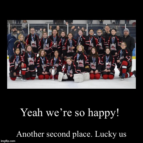 Yeah we're so happy! | Another second place. Lucky us | image tagged in funny,demotivationals | made w/ Imgflip demotivational maker