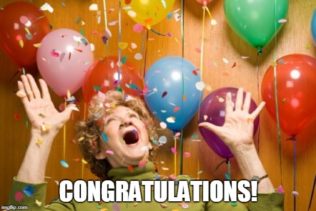 Surprise! | CONGRATULATIONS! | image tagged in surprise | made w/ Imgflip meme maker