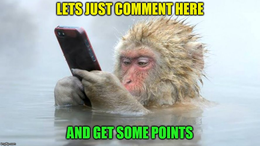 LETS JUST COMMENT HERE AND GET SOME POINTS | made w/ Imgflip meme maker