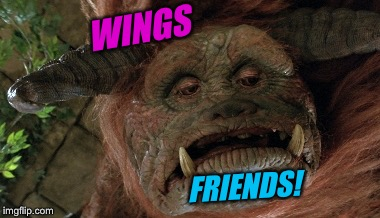 WINGS FRIENDS! | made w/ Imgflip meme maker