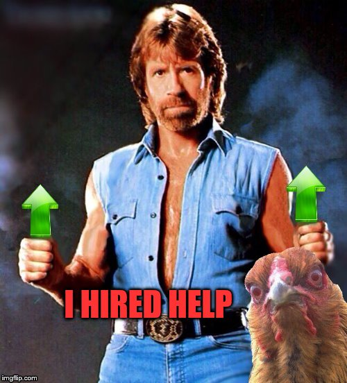 I HIRED HELP | made w/ Imgflip meme maker