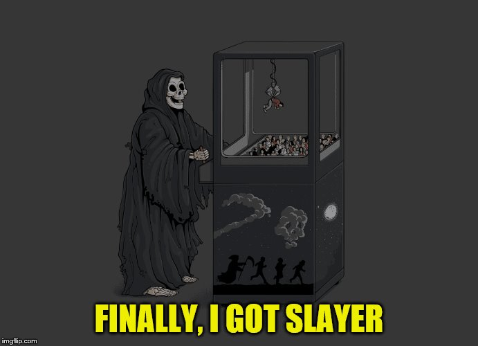 Angel of Death | FINALLY, I GOT SLAYER | image tagged in angel of death | made w/ Imgflip meme maker