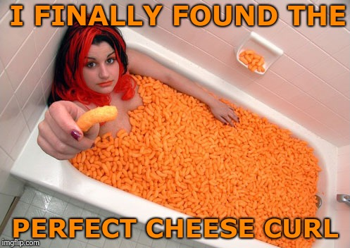 When you're serious about your snacking | I FINALLY FOUND THE PERFECT CHEESE CURL | image tagged in serious snacking,cheese time,please,snacks | made w/ Imgflip meme maker