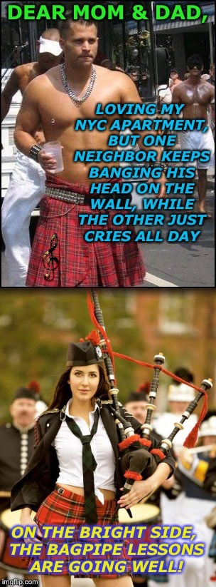 Everyone's a Critic! | image tagged in bagpipes,scotsman,nyc apartment,music,neighbors,funny | made w/ Imgflip meme maker