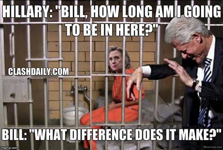 bill wouldn't mind her staying for a while. | .          . | image tagged in hill and  bill,in jail,what difference | made w/ Imgflip meme maker