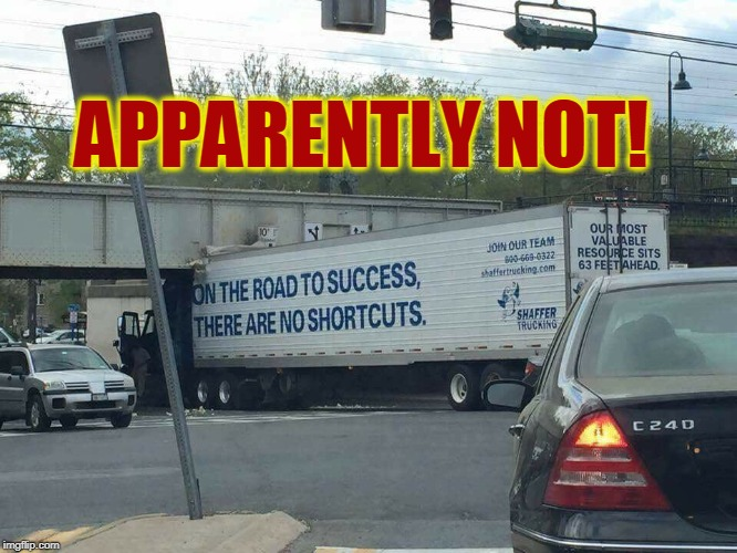 You proved your point. | APPARENTLY NOT! | image tagged in nope,oops,success,truck,crash,fail | made w/ Imgflip meme maker