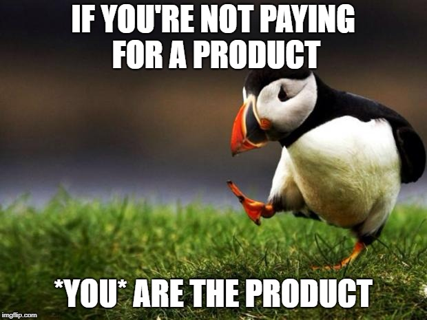 "Don't like ads? They are the price of a ""free"" product. 