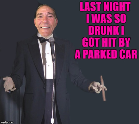 last night I was so drunk | LAST NIGHT I WAS SO DRUNK I GOT HIT BY A PARKED CAR | image tagged in comedian coollew,funny meme,joke | made w/ Imgflip meme maker