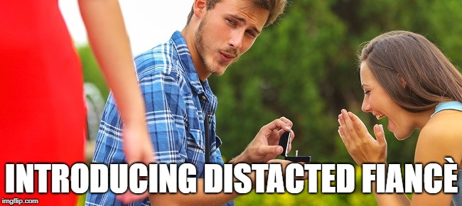 Distracted Boyfriend 2.0 | INTRODUCING DISTACTED FIANCÈ | image tagged in memes,distracted boyfriend | made w/ Imgflip meme maker