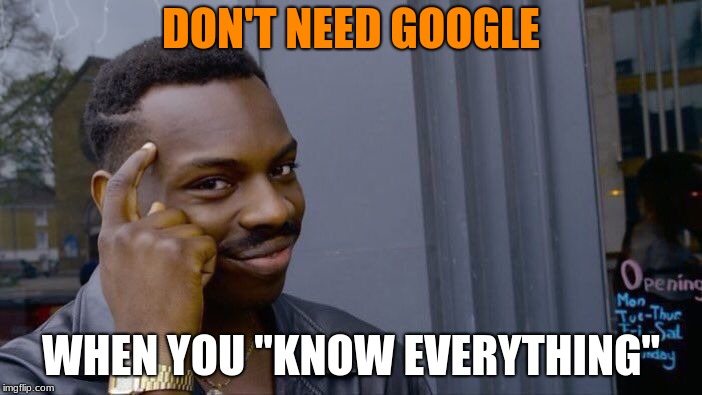 "Some people just need Fox News | DON'T NEED GOOGLE WHEN YOU ""KNOW EVERYTHING"" 