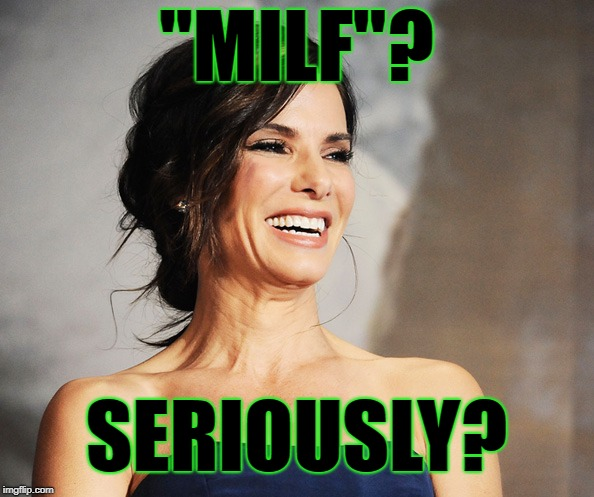 """MILF""? SERIOUSLY? 