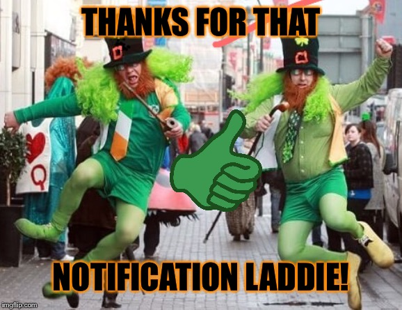 THANKS FOR THAT NOTIFICATION LADDIE! | made w/ Imgflip meme maker