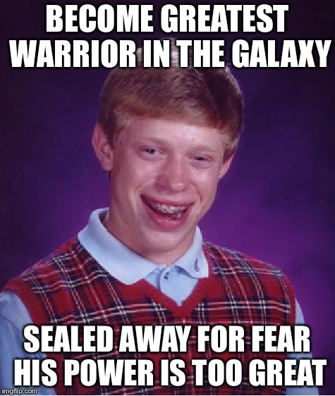 Galacta Knight | BECOME GREATEST WARRIOR IN THE GALAXY SEALED AWAY FOR FEAR HIS POWER IS TOO GREAT | image tagged in memes,bad luck brian,kirby | made w/ Imgflip meme maker