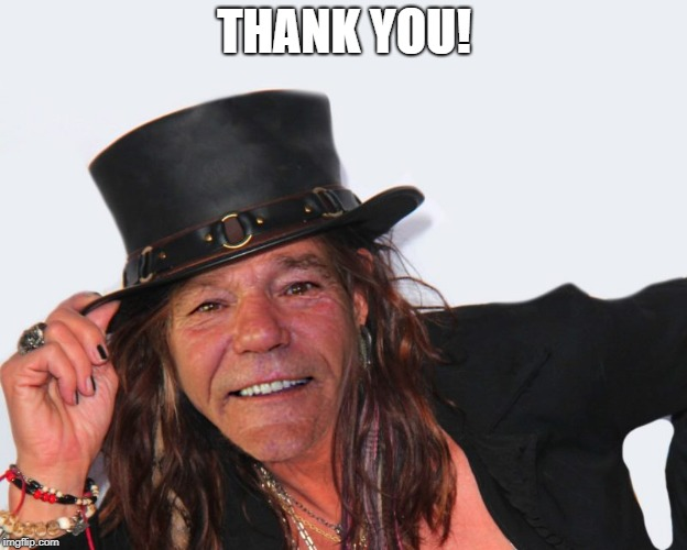 louie tyler | THANK YOU! | image tagged in louie tyler | made w/ Imgflip meme maker