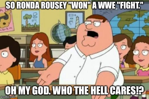 "Of course WWE let Lousy Rousey ""win"" a fight 