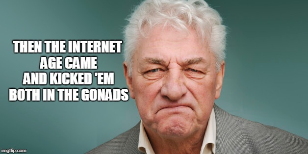 THEN THE INTERNET AGE CAME AND KICKED 'EM BOTH IN THE GONADS | made w/ Imgflip meme maker