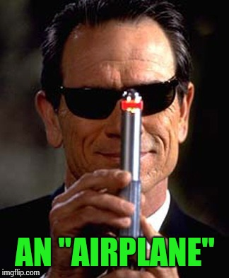 "AN ""AIRPLANE"" 