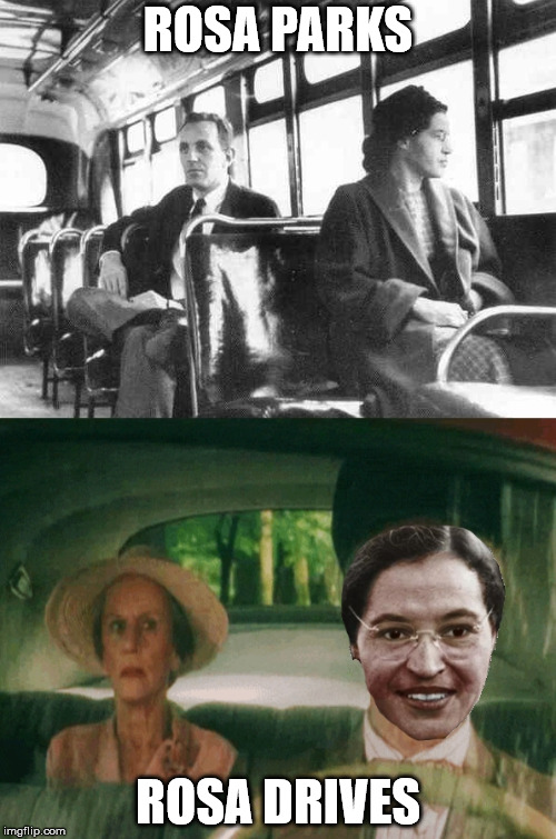 In honor of our second February in April in Minnesnowta.. | ROSA PARKS ROSA DRIVES | image tagged in memes,rosa parks,morgan freeman | made w/ Imgflip meme maker