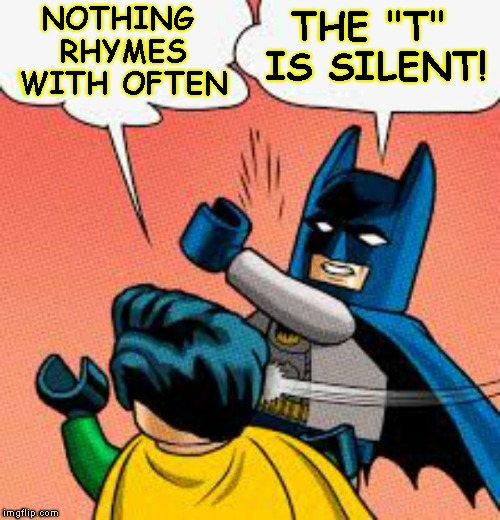 "Tee Off On Robin | NOTHING RHYMES WITH OFTEN THE ""T"" IS SILENT! 