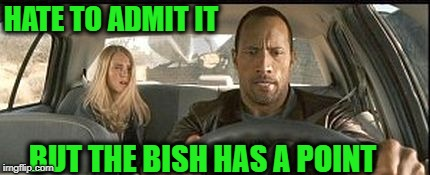 rock cab | HATE TO ADMIT IT BUT THE BISH HAS A POINT | image tagged in rock cab | made w/ Imgflip meme maker