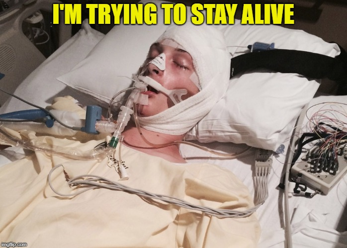 I'M TRYING TO STAY ALIVE | made w/ Imgflip meme maker
