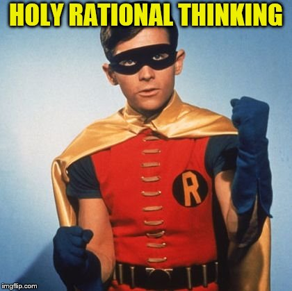 HOLY RATIONAL THINKING | made w/ Imgflip meme maker