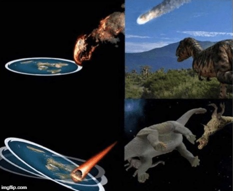 how dinosaurs got extinct | IF EARTH WAS FLAT | image tagged in memes,funny,ssby,flat earth | made w/ Imgflip meme maker