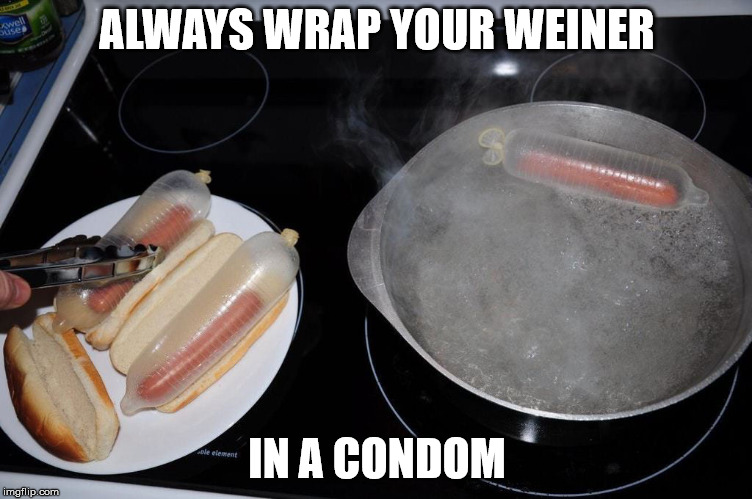 They don't call it weiner wrap for nothing | ALWAYS WRAP YOUR WEINER IN A CONDOM | image tagged in condom,weiner,protection | made w/ Imgflip meme maker